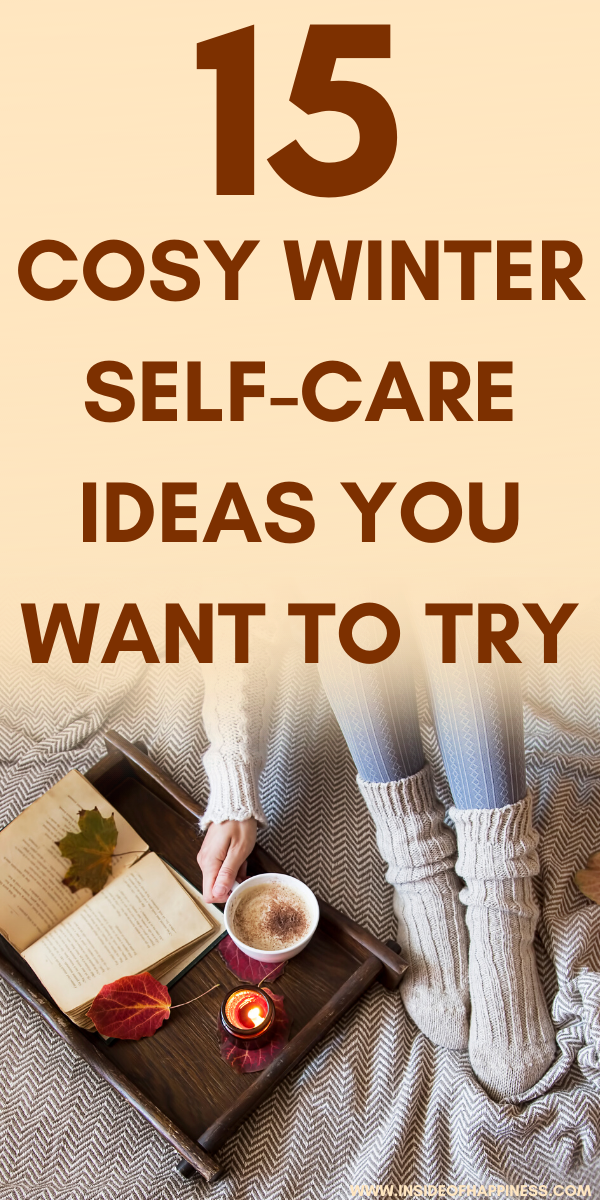 Best cosy winter self care ideas you will find. Beat the winter blues and fatigue with these amazing self-care ideas at home or our. Things to do on a winter day at home/ Self-care things to do on a winter day/ Winter self-care/ How to nurture yourself in the winter/ #SelfCare #SelfLove #ChangeYourLife #CareRoutine #SelfCareRoutine #WinterSelfCare #ThingsToDoInTheWinter #WinterSelfCare