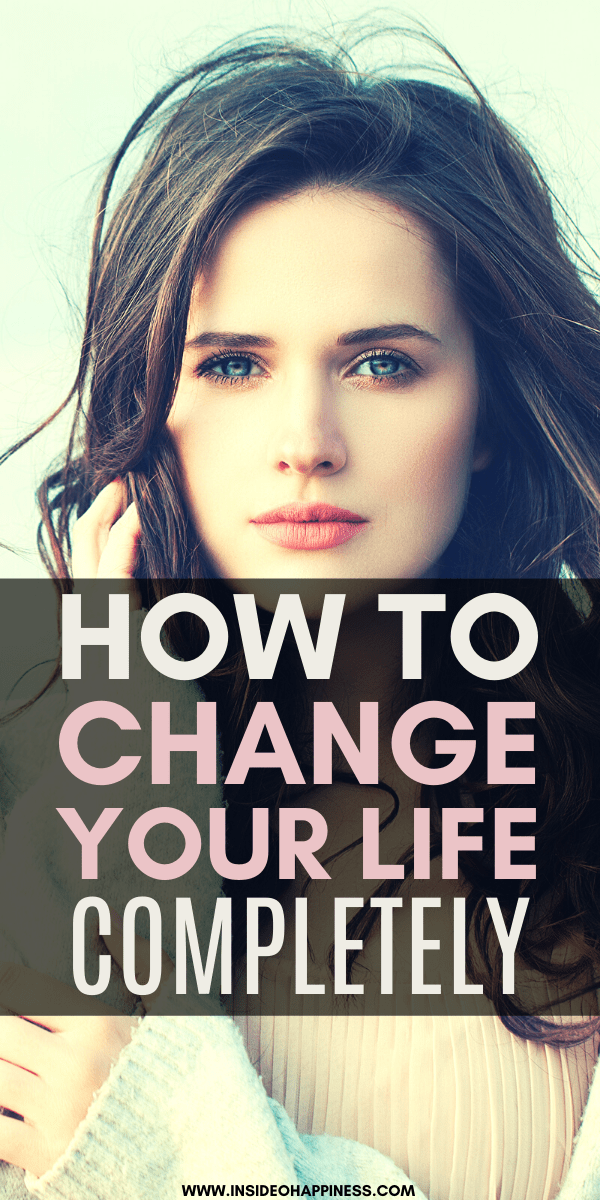 How to change your life completely? Step-by-step guide on changing your life starting right now. Change your life and find happiness/ Personal development/ How to drastically change your life/ How to change your lifestyle and live your dream life/ How to who you want to be/ Self-development tips and ideas/ Personal development advice/ Personal growth/ Motivation to change your life. #ChangeYourLife #HotToBeHappy #PersonalDevelopment #SelfImprovement