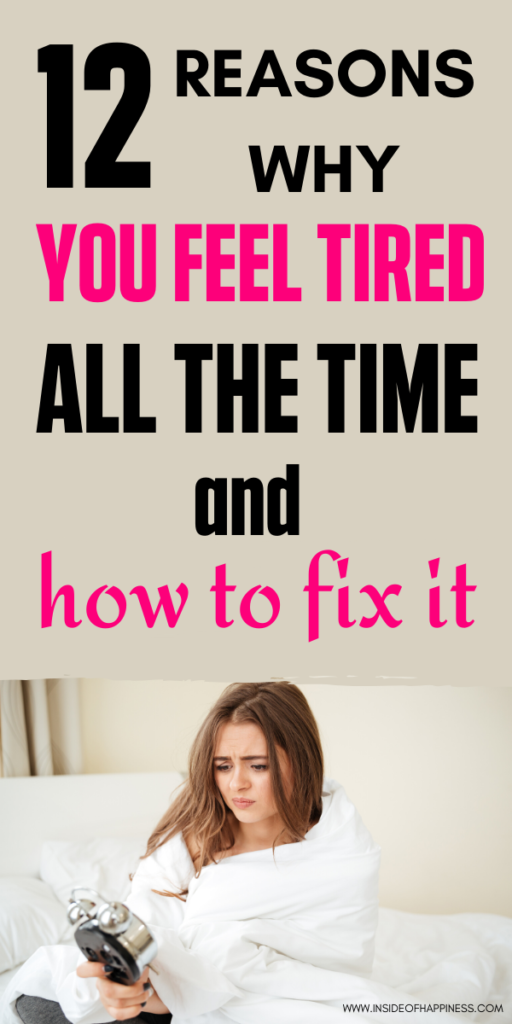 Why do you feel tired all the time? What's the reason to feel fatigued and exhausted every day? These are 12 reasons you might be feeling tired all the time and also 12 ways to fix the problem. Self-care ideas/ Self-care tips/ Best self-Change your life/ Improve yourself and you life/ Feeling tired reasons/ Reasons to feel tired every day/ Self-development/ Self-improvement/ Best self