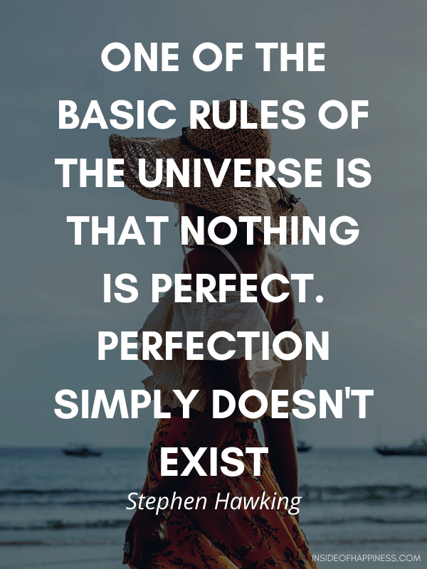 Quote by Stephen Howking on how nothing is perfect