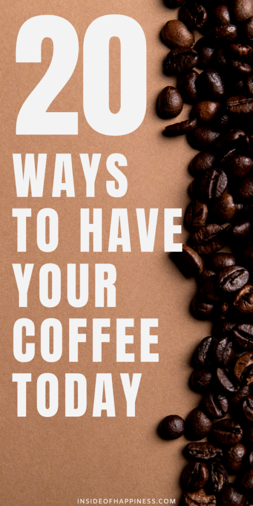 WOW! 20 Delicious ways to prepare your coffee. Do you need to experience new taste of coffee? This is your place to start.