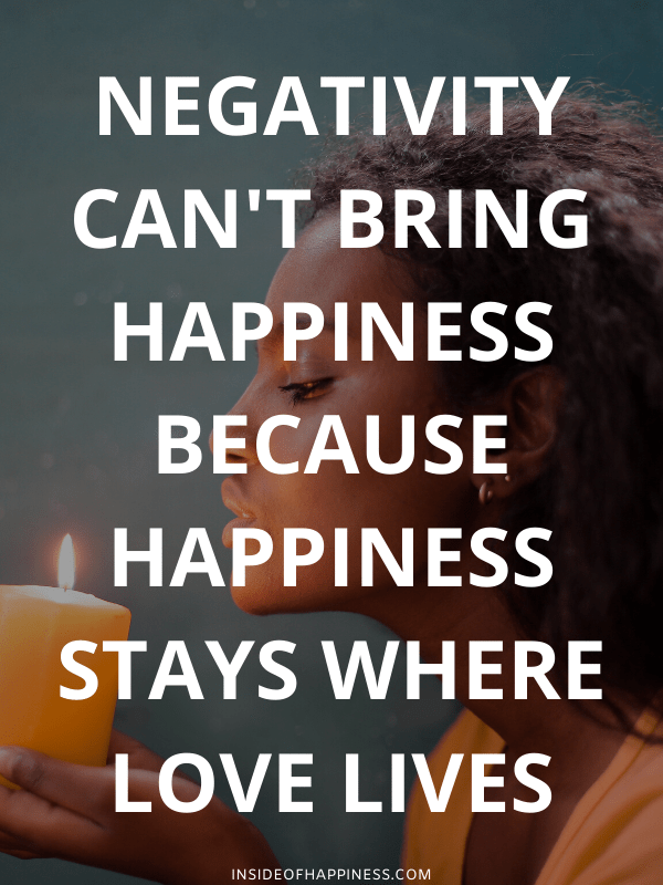 Quote Negativity Cannot Bring Happiness