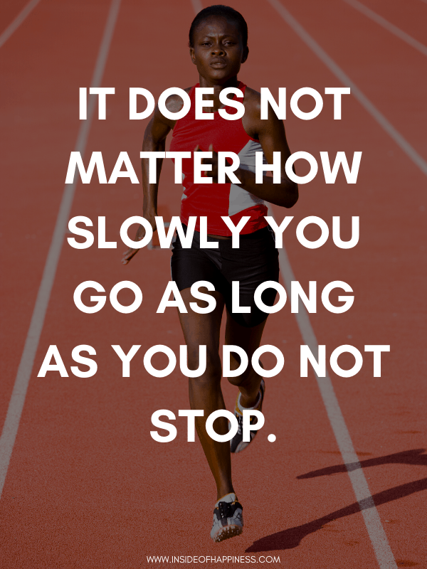 It doesn't matter how slowly you go