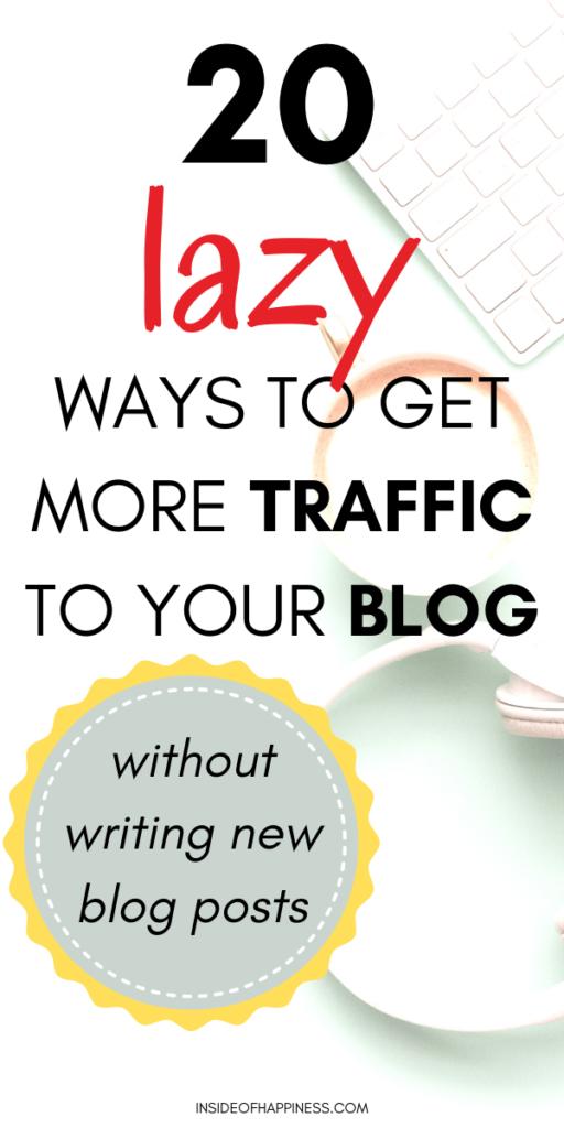 20 Lazy Ways To Increase Blog Traffic