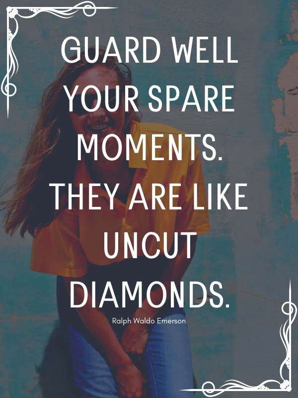 3-guard-your-moments-quote