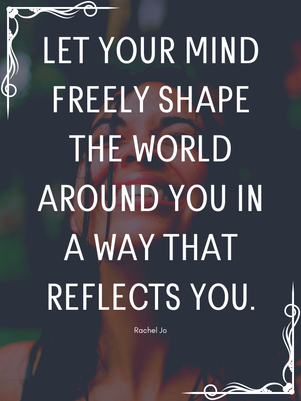 4-let-your-mind-shape-the-world-quote
