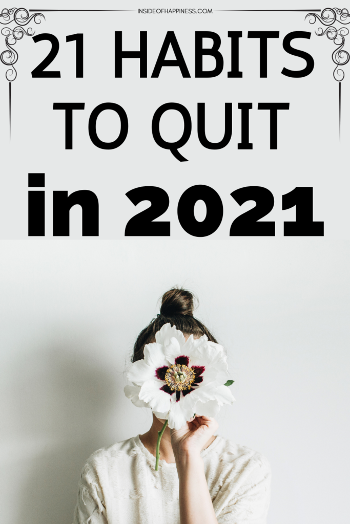 21 Habits To Give up In 2021